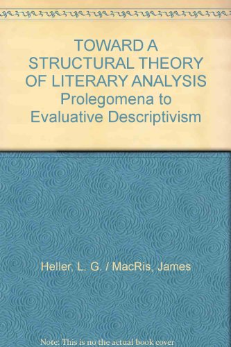 TOWARD A STRUCTURAL THEORY OF LITERARY ANALYSIS Prolegomena to Evaluative Descriptivism