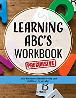 Learning ABC's Workbook - Precursive: Tracing and activities to help your child learn precursive uppercase and lowercase letters (Early Learning Workbook)
