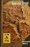 Cast Iron Bread: A Baker's Dozen Primer (Volume 1)