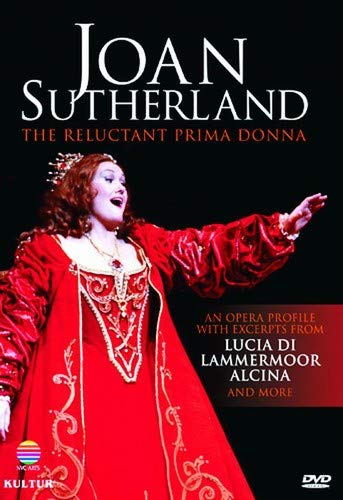 DAME JOAN SUTHERLAND THE RELUCTANT PRIMA DONA