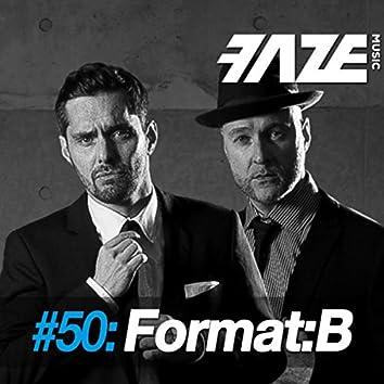 Faze #50: Format:B