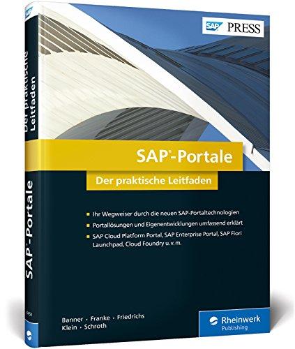 SAP-Portale: SAP Enterprise Portal, SAP HANA Cloud Portal, SAPUI5, Fiori, Cloud Foundry u.v.m. (SAP PRESS)