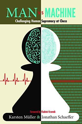 Man vs. Machine: Challenging Human Supremacy at Chess (English Edition)