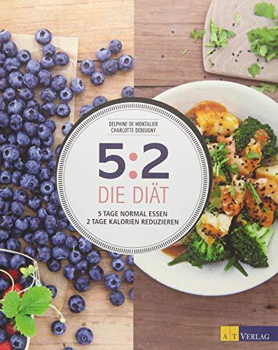 5:2 – Die Diät: 5 Tage normal essen, 2 Tage Kalorien reduzieren