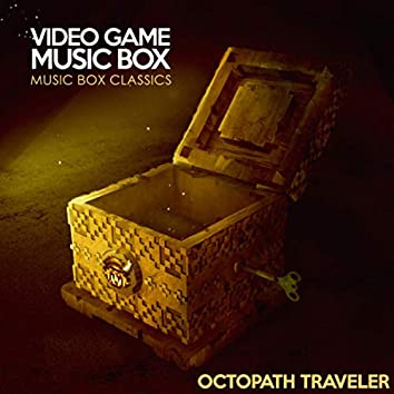 Music Box Classics: Octopath Traveler