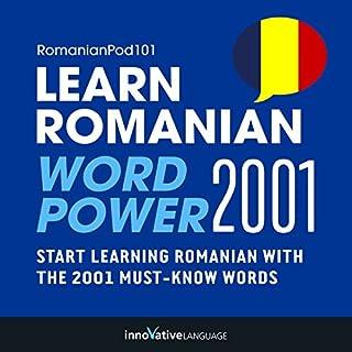 Learn Romanian - Word Power 2001                   Autor:                                                                                                                                 Innovative Language Learning                               Sprecher:                                                                                                                                 RomanianPod101.com                      Spieldauer: 3 Std. und 6 Min.     Noch nicht bewertet     Gesamt 0,0