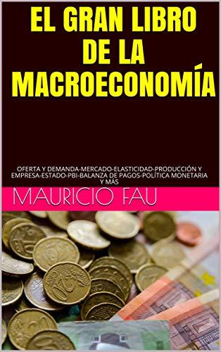 EL GRAN LIBRO DE LA MACROECONOM�A: OFERTA Y DEMANDA-MERCADO