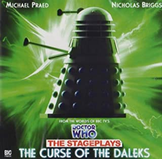 Dr Who Stage Plays Curse of the Daleks 3 (Dr Who Big Finish Stage Plays)