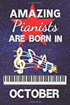 Amazing Pianists Are Born in October: Pianist gifts: Piano gifts for students and teachers. Piano player gifts. This Piano Notebook / Journal is 6x9in ... Piano gift ideas. Piano Gifts for Kids.