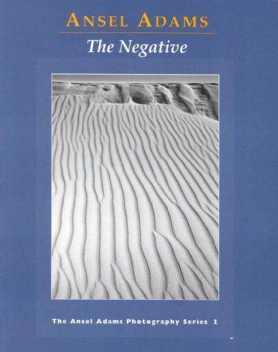 The Negative (Ansel Adams Photography Book 2) The Negative