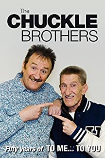 The Chuckle Brothers: Fifty Years Of To Me... To You