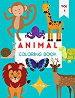 Animal Coloring Book: For Kids ages 4-8 Animal Coloring Book for Toddlers Cute Animal Coloring Book for Children Easy Level for Fun and Educational Purpose Preschool and Kindergarten