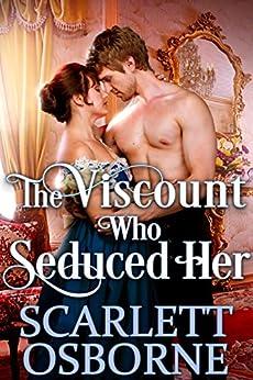 The Viscount Who Seduced Her: A Steamy Historical Regency Romance Novel by [Scarlett Osborne, Cobalt Fairy]