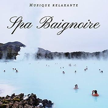 Spa Baignoire - Musique relaxante pour spa et massage, musique massage douce de détente