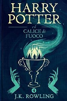 Harry Potter e il Calice di Fuoco di [J.K. Rowling, Beatrice Masini]