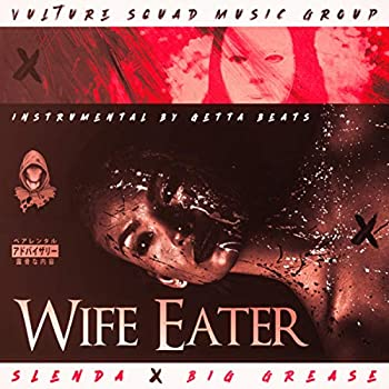 Wife Eater [Explicit]