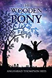 The Wooden Pony: A Magical Fantasy Adventure for Ages 6-11 (Magical Adventures & Pony Tales Book 6)