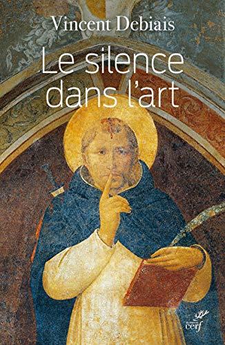 Le silence dans l'art : Liturgie et théologie du silence dans les images médiévales