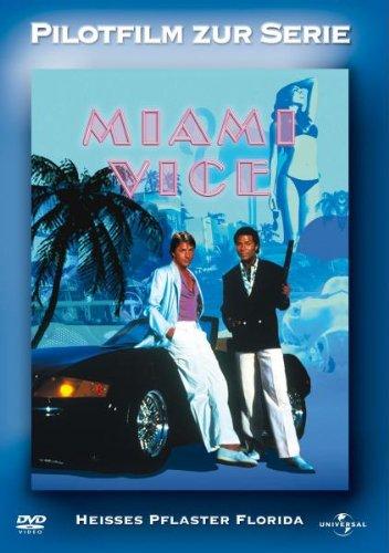 Miami Vice - Pilotfilm zur Serie: Heißes Pflaster Florida
