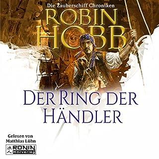 Der Ring der Händler     Die Zauberschiffe 1              Autor:                                                                                                                                 Robin Hobb                               Sprecher:                                                                                                                                 Matthias Lühn                      Spieldauer: 16 Std. und 7 Min.     674 Bewertungen     Gesamt 4,4