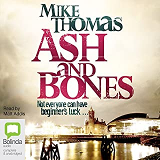 Ash and Bones     DC Will MacReady, Book 1              By:                                                                                                                                 Mike Thomas                               Narrated by:                                                                                                                                 Matt Addis                      Length: 9 hrs and 6 mins     4 ratings     Overall 4.3