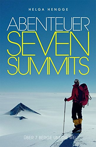 Abenteuer Seven Summits: Über 7 Berge um die Welt