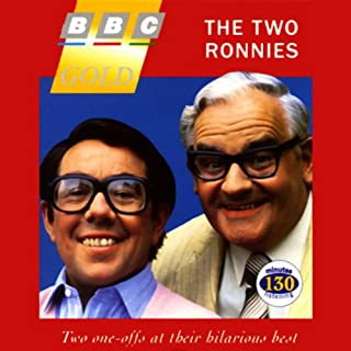 The Two Ronnies                   By:                                                                                                                                 Ronnie Barker,                                                                                        Ronnie Corbett                               Narrated by:                                                                                                                                 Ronnie Barker,                                                                                        Ronnie Corbett                      Length: 2 hrs and 12 mins     21 ratings     Overall 4.9