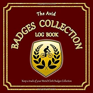 "The Avid Badges Collection Log Book: Log and detail all about your Badges-Button/Pins/Cloths-Patches Collection | 8.5"" x 8..."
