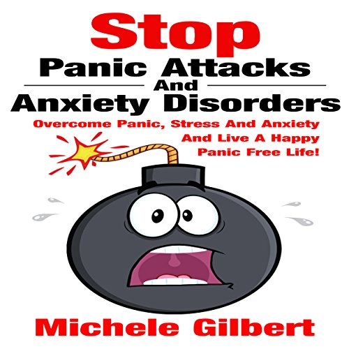 Stop Panic Attacks and Anxiety Disorders audiobook cover art