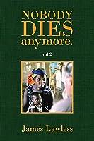 Nobody Dies Anymore - vol.2