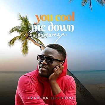 You Cool Me Down Oweweza
