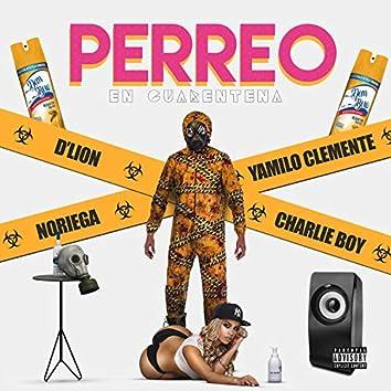 Perreo en Cuarentena (feat. Yamilo Clemente, Noriega & Charlie Boy)