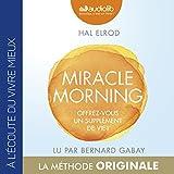 Miracle Morning. Offrez-vous un supplément de vie !