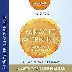 Miracle Morning : Offrez-vous un supplément de vie !