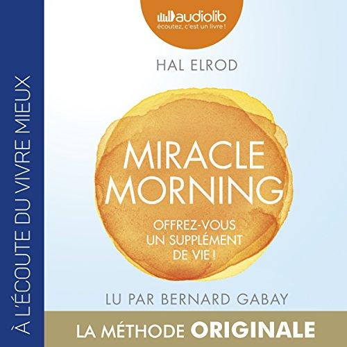 Page de couverture de Miracle Morning. Offrez-vous un supplément de vie !