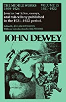 John Dewey: The Middle Works, 1899-1924 (Collected Works of John Dewey)