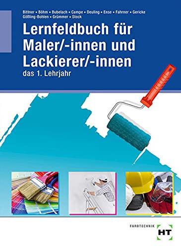 Lernfeldbuch für Maler/-innen und Lackierer/-innen: das 1. Lehrjahr
