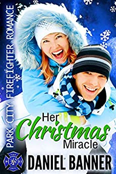 Her Christmas Miracle: Park City Firefighter Romances by [Daniel Banner]