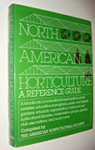 North American Horticulture, A Reference Guide