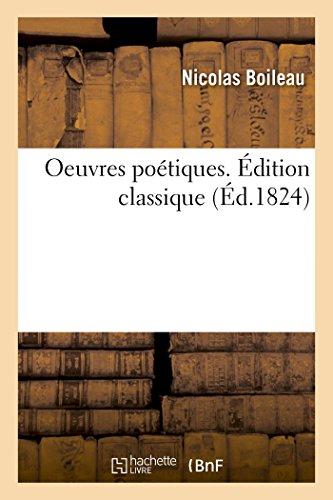 Despreaux, N: Oeuvres Po tiques. dition Classique (Littérature)