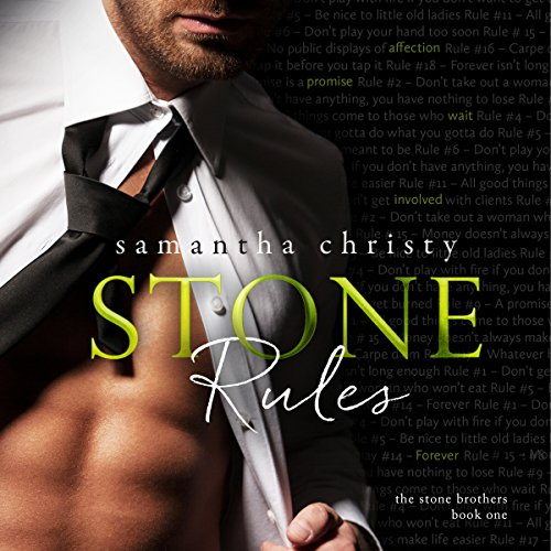 Stone Rules (A Stone Brothers Novel)                   Written by:                                                                                                                                 Samantha Christy                               Narrated by:                                                                                                                                 Jason Clarke Erin Mallon                      Length: 9 hrs and 53 mins     8 ratings     Overall 4.3
