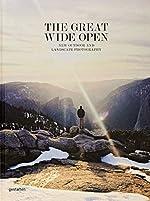 The Great Wide Open - Outdoor Adventure & Landscape Photography de Jeffrey Bowman