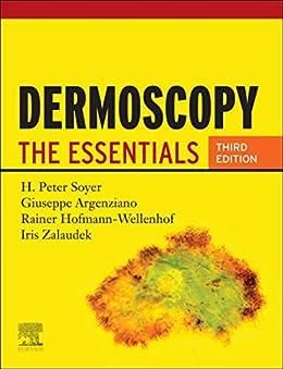 Dermoscopy E-Book: The Essentials (English Edition) par [H. Peter Soyer, Giuseppe Argenziano, Rainer Hofmann-Wellenhof, Iris Zalaudek]