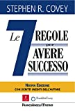 Le sette regole per avere successo. Nuova edizione del bestseller 'The 7 Habits of Highly Effective...