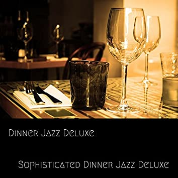 Sophisticated Dinner Jazz Deluxe