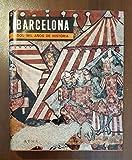 BARCELONA, DOS MIL AÑOS DE HISTORIA.