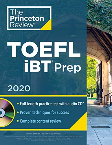 Princeton Review TOEFL iBT Prep with Audio CD, 2020 (College Test Preparation): Practice Test + Audio CD + Strategies & Review