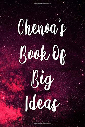 Chenoa's Book of Big Ideas: Personalised Name Notebook - 119 Page Journal! Perfect Gift!