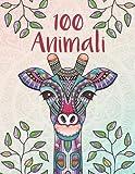 100 Animali - Mandala per adulti: rilassarsi, alleviare lo stress e promuovere la creatività con mandala animali per adulti (libri da colora …
