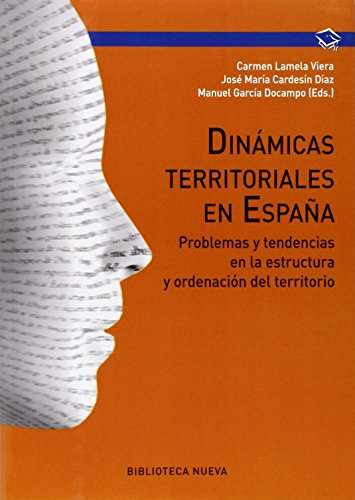 Dinámicas Territoriales En España: PROBLEMAS Y TENDENCIAS EN LA ESTRUCTURA Y ORDENACIÓN DEL TER (Manuales de universidad)